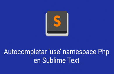Plugin para autocompletar namespace (use) de Php en Sublime Text